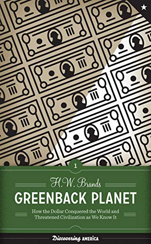Greenback Planet By H. W. Brands