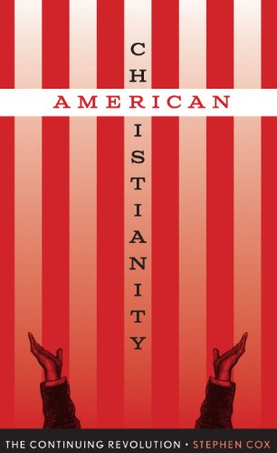 American Christianity By Stephen Cox