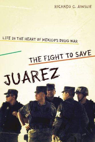 The Fight to Save Juárez By Ricardo C Ainslie