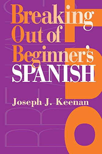 Breaking Out of Beginner's Spanish By Joe Keenan