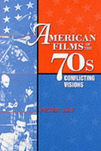 American Films of the 70s By Peter Lev