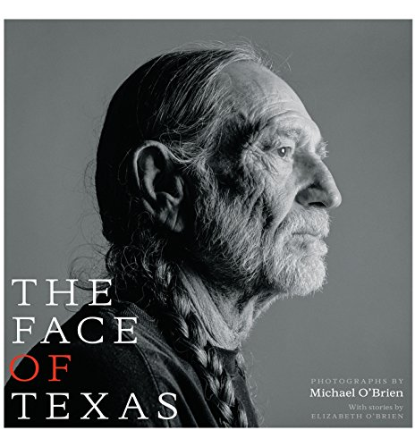 The Face of Texas By Michael O'Brien