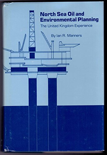 North Sea Oil and Environmental Planning By Ian R. Manners