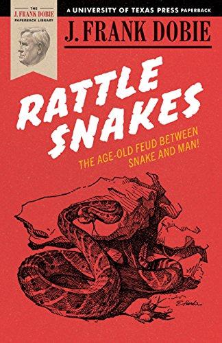 Rattlesnakes By J. Frank Dobie