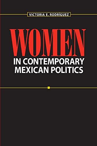 Women in Contemporary Mexican Politics By Victoria E. Rodriguez