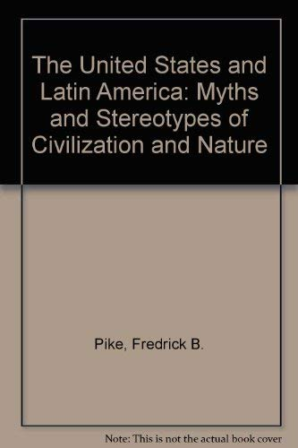 The United States and Latin America By Fredrick B. Pike