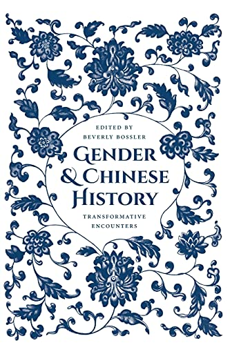 Gender and Chinese History By Edited by Beverly Jo Bossler