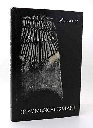 How Musical is Man? By John Blacking