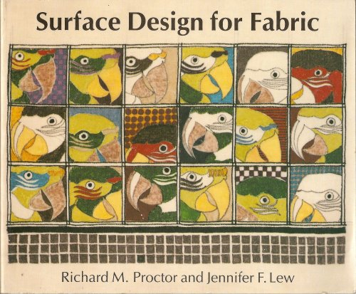 Surface Design for Fabric By Richard M. Proctor