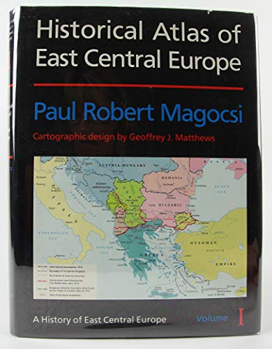 Historical Atlas of East Central Europe By Paul Robert Magocsi