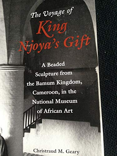 The Voyage of King Njoya's Gift By Christraud M. Geary