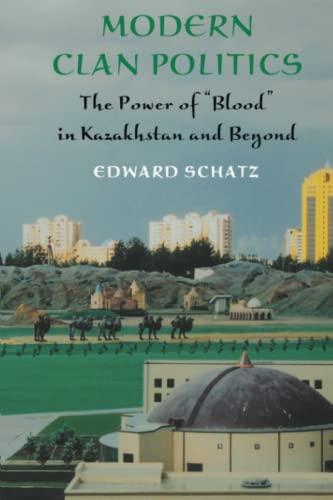 Modern Clan Politics By Edward Schatz