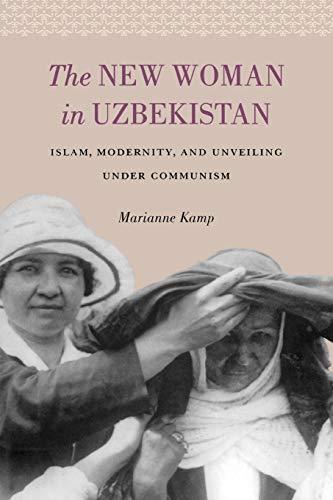 The New Woman in Uzbekistan By Marianne Kamp
