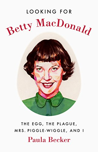 Looking for Betty MacDonald von Paula Becker