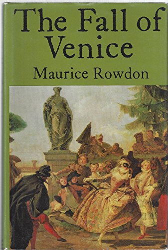 Fall of Venice By Maurice Rowdon