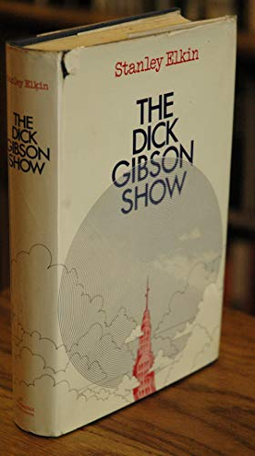 Dick Gibson Show by Stanley Elkin