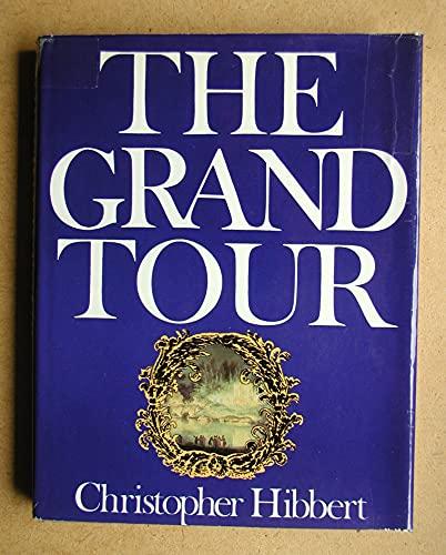 Grand Tour By Christopher Hibbert