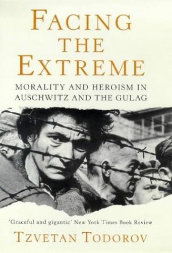 Facing the Extreme By Tzvetan Todorov