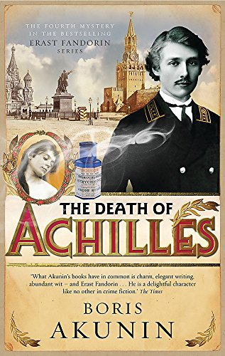 The Death of Achilles: Erast Fandorin 4 (Erast Fandorin Mysteries) By Boris Akunin