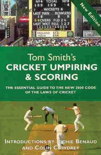 Tom Smith's Cricket Umpiring and Scoring By T. E. Smith