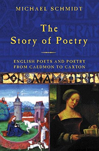 The Story of Poetry: English Poets and Poetry from Caedmon to Chaucer: v.1 by Michael Schmidt