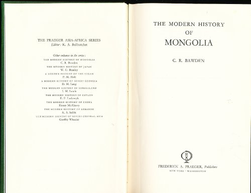 The modern history of Mongolia (Asia;Africa series of modern histories) By C. R Bawden