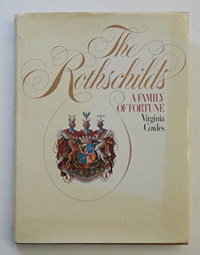 The Rothschilds: A Family of Fortune By Virginia Cowles