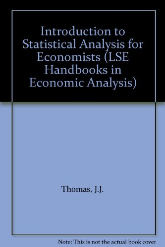 Introduction to Statistical Analysis for Economists By J.J. Thomas
