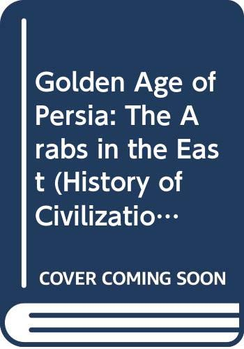 Golden Age of Persia By R. N. Frye