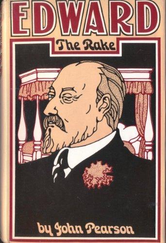 Edward the Rake By John Pearson