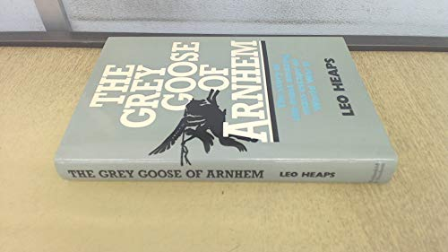 Grey Goose of Arnhem By Leo Heaps