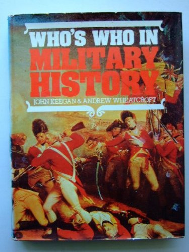 Who's Who in Military History By John Keegan
