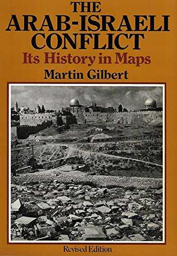 Arab-Israeli Conflict By Martin Gilbert