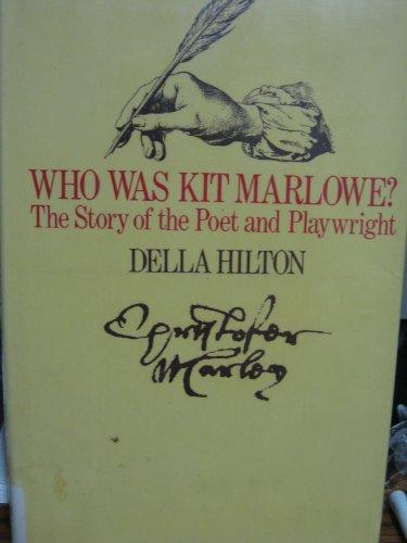 Who Was Kit Marlowe? By Della Hilton