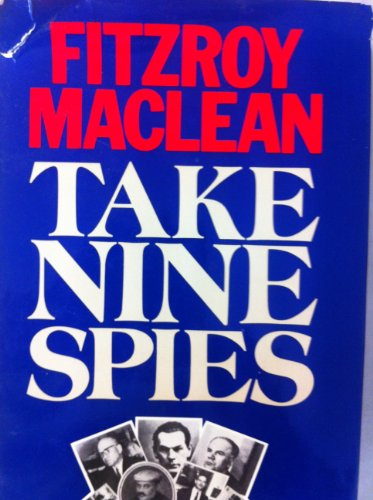 Take Nine Spies By Fitzroy Maclean