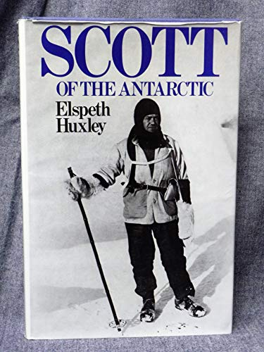 Scott of the Antarctic By Elspeth Huxley