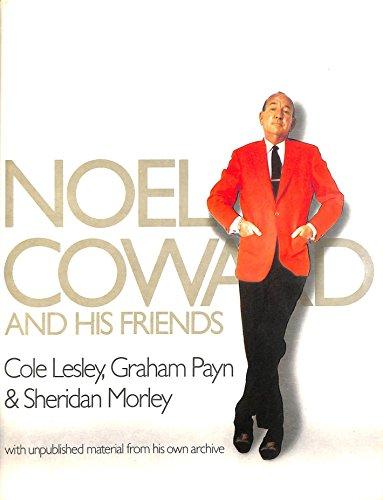 Noel Coward and His Friends By Sheridan Morley