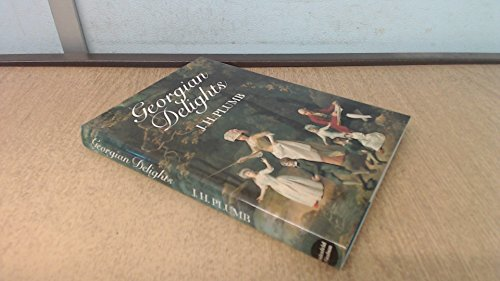 Georgian Delights By John Harold Plumb