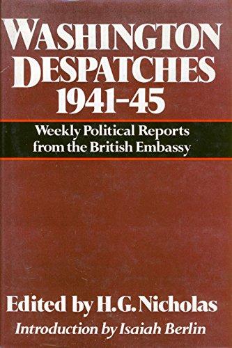 Washington Despatches, 1941-45 By H.G. Nicholas