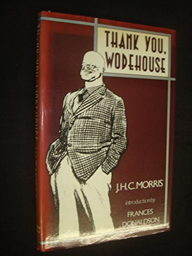 Thank You, Wodehouse By J. H. C. Morris