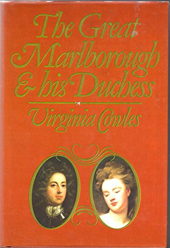 Great Marlborough and His Duchess By Virginia Cowles