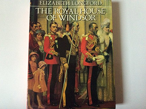 The Royal House of Windsor By Elizabeth Longford