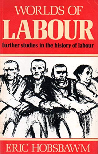 Worlds of Labour By E. J. Hobsbawm