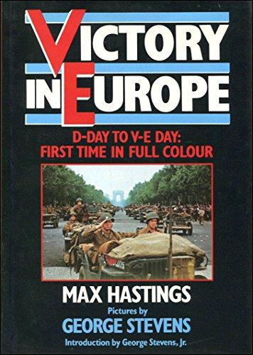 Victory in Europe By Sir Max Hastings