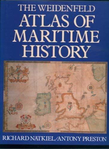 Weidenfeld Atlas of Maritime History By Richard Natkiel