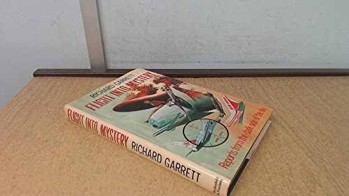 Flight into Mystery: Reports from the Dark Side of the Sky By Richard Garrett