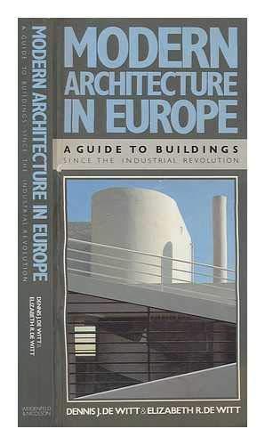 Modern Architecture in Europe By Dennis J.De Witt