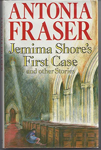 Jemima Shore's First Case and Other Stories By Antonia Fraser
