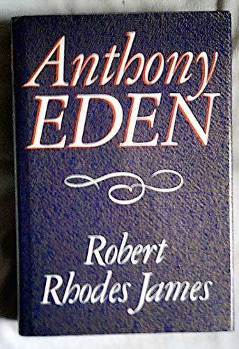 Anthony Eden By Robert Rhodes James