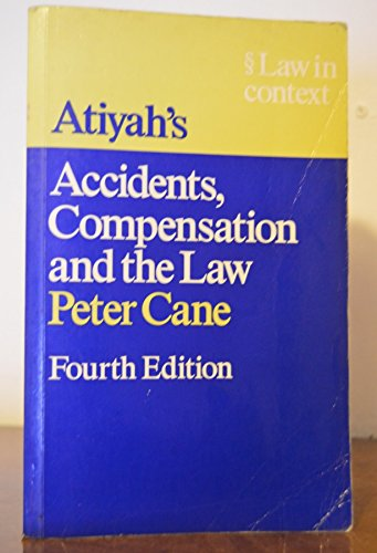 Accidents, Compensation and the Law By P. S. Atiyah